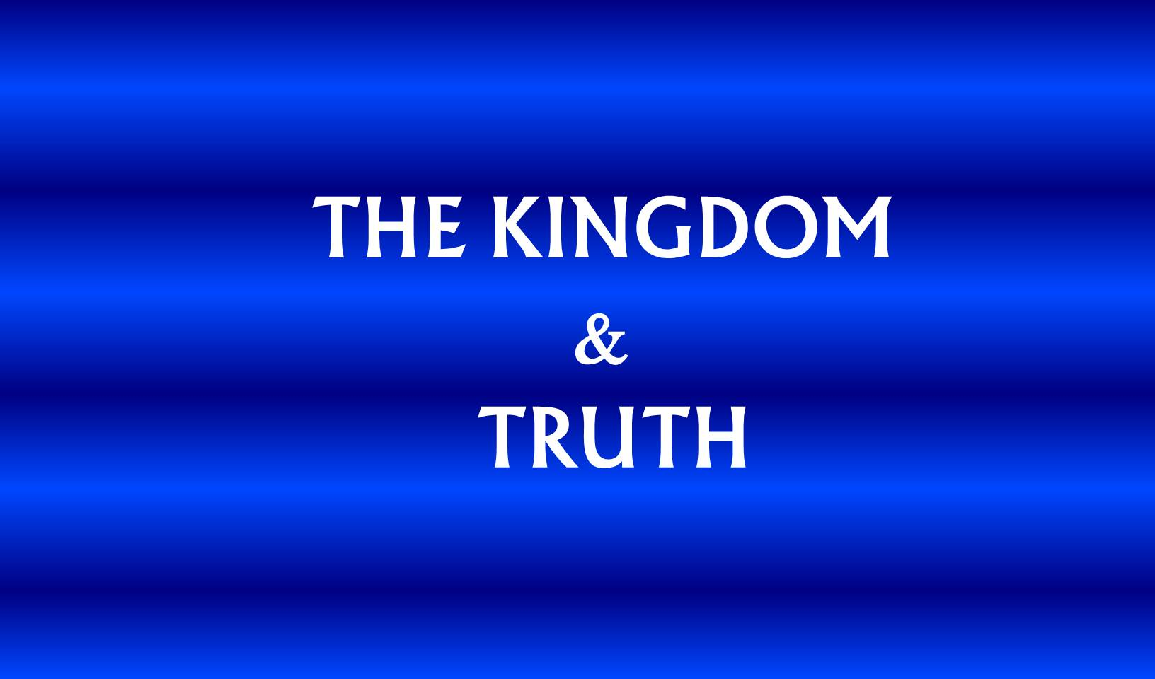 KINGDOM & TRUTH